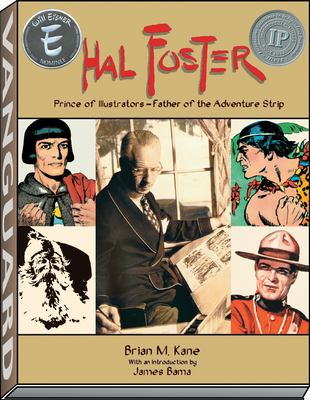 Hal Foster: Prince of Illustrators, Father of the Adventure Strip 9781887591256
