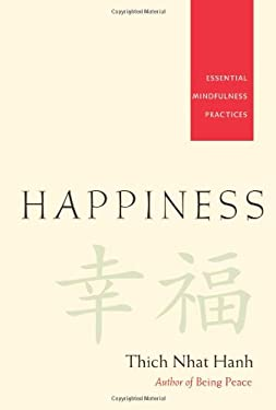 Happiness: Essential Mindfulness Practices 9781888375916