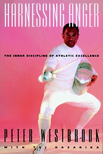 Harnessing Anger: The Inner Discipline of Athletic Excellence 9781888363678
