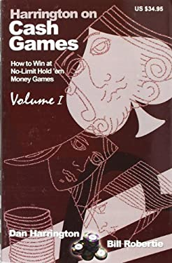 Harrington on Cash Games, Volume I: How to Play No-Limit Hold 'em Cash Games 9781880685426