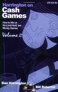 Harrington on Cash Games: Volume II: How to Play No-Limit Hold 'em Cash Games 9781880685433