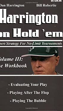 Harrington on Hold 'Em: The Workbook: Expert Strategy for No-Limit Tournaments 9781880685365