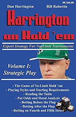 Harrington on Hold 'Em, Volume 1: Expert Strategy for No Limit Tournaments: Strategic Play 9781880685334