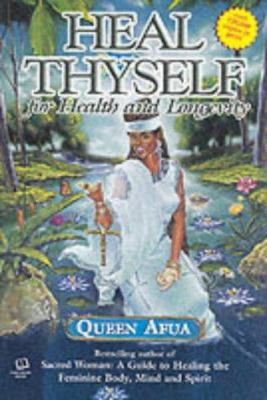 Heal Thyself: For Health and Longevity 9781886433762