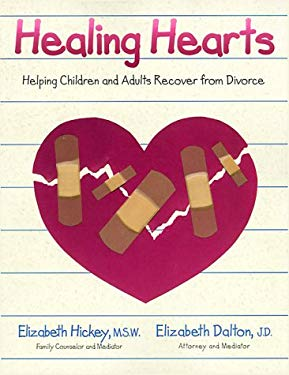 Healing Hearts: Helping Children and Adults Recover from Divorce
