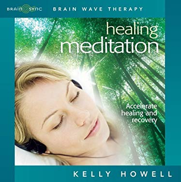 Healing Meditation: Nourish Mind, Body and Spirit 9781881451679