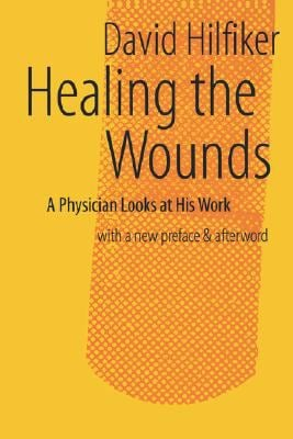 Healing the Wounds: 2nd REV. Ed. 9781881871231