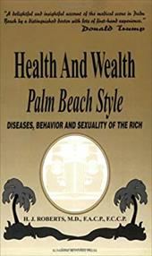 Health and Wealth, Palm Beach Style: Diseases, Behavior and Sexuality of the Rich