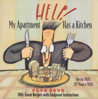 Help! My Apartment Has a Kitchen Cookbook: 100+ Great Recipes with Foolproof Instructions 9781881527633