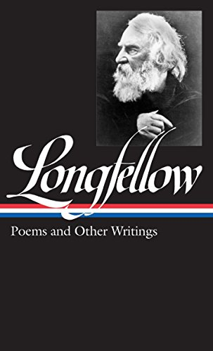 Henry Wadsworth Longfellow: Poems and Other Writings 9781883011857