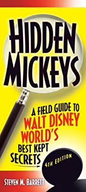Hidden Mickeys: A Field Guide to Walt Disney World's Best Kept Secrets 9781887140843