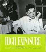 High Exposure: Hollywood Lives - Found Photos from the Archives of the L.A. Times 9781883792510