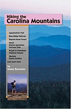 Hiking the Carolina Mountains: Appalachian Trail, Blue Ridge Parkway, DuPont State Forest, Great Smoky Mountains National Park, Pisgah & Nantahala Na 9781889596198