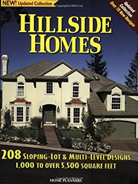 Hillside Homes: 208 Sloping-Lot & Multi-Level Designs 1,000 to Over 5, 500 Square Feet 9781881955627