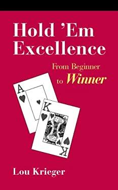 Hold'em Excellence: From Beginner to Winner 9781886070141