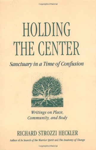 Holding to the Center: Sanctuary in a Time of Confusion 9781883319540