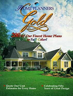 Home Planners Gold: 200 of Our Finest Home Plans in Full Color! 9781881955238