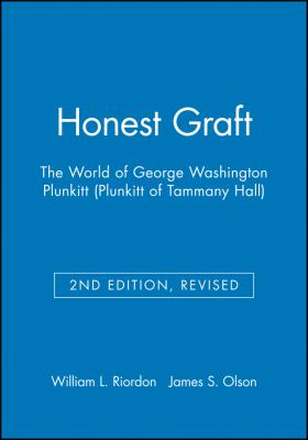 Honest Graft: The World of George Washington Plunkitt (Plunkitt of Tammany Hall) 9781881089582