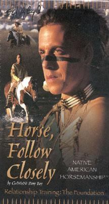 Horse, Follow Closely: A Gawani Pony Boy Video Package: Relationship Training, the Foundation 9781889540474