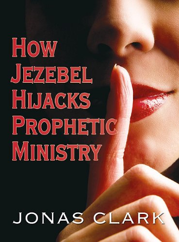 How Jezebel Hijacks Prophetic Ministry 9781886885462