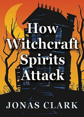 How Witchcraft Spirits Attack