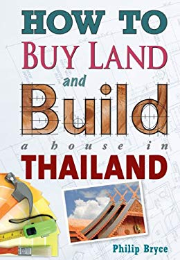 How to Buy Land and Build a House in Thailand 9781887521710