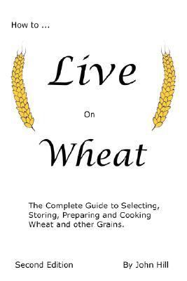How to Live on Wheat 9781884979040