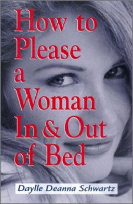 How to Please a Woman in and Out of Bed 9781885408600