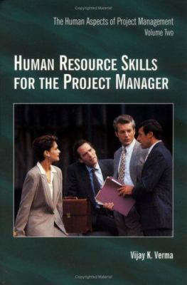 Human Resource Skills for the Project Manager Volume 2 9781880410417