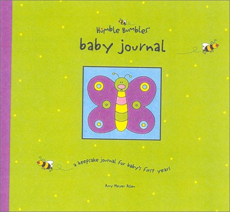 Humble Bumbles Baby Journal: A Keepsake Journal for Baby's First Three Years 9781887169318