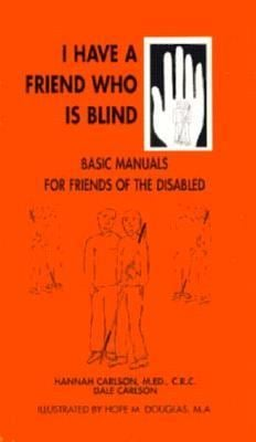 I Have a Friend Who is Blind 9781884158070