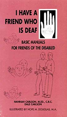 I Have a Friend Who is Deaf 9781884158087