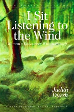 I Sit Listening to the Wind: Woman's Encounter Within Herself 9781880913376