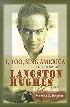 I, Too, Sing America: The Story of Langston Hughes 9781883846893