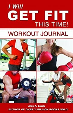 I Will Get Fit This Time!: Workout Journal [With