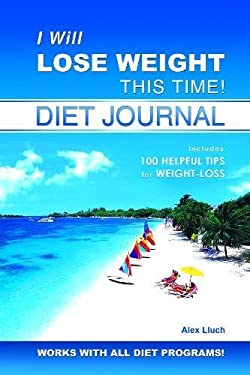 I Will Lose Weight This Time! Diet Journal [With Away from Home Diet JournalWith Stickers] 9781887169554