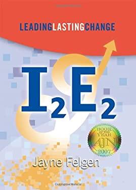I2e2: Leading Lasting Change 9781886624122