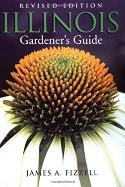 Illinois Gardener's Guide: Revised Edition 9781888608991