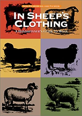 In Sheep's Clothing: A Handspinner's Guide to Wool 9781883010119