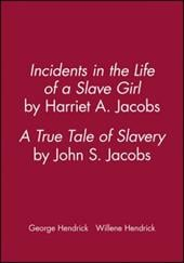 Incidents in the Life of a Slave Girl/A True Tale of Slavery