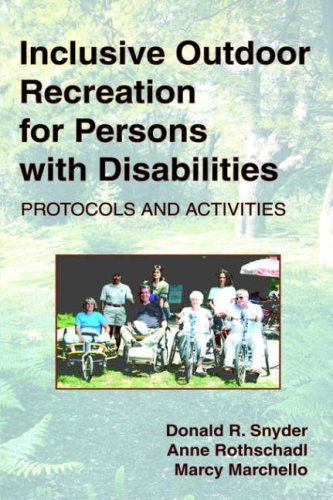 Inclusive Outdoor Recreation for Persons with Disabilities: Protocols and Activities 9781882883646