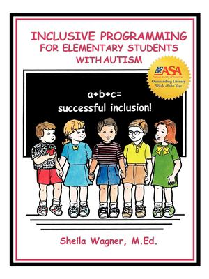 Inclusive Programming for Elementary Students with Autism 9781885477545
