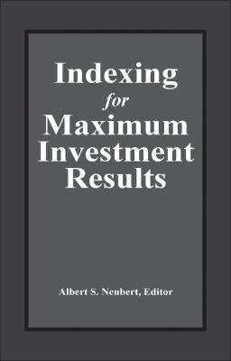 Indexing for Maximum Investment Results 9781888998115