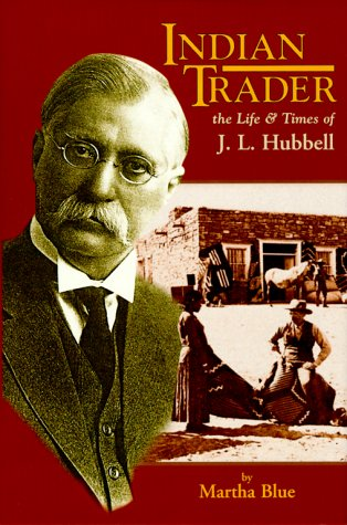 Indian Trader: The Life and Times of J.L. Hubbell 9781885772176
