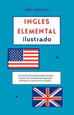 Ingles Elemental Ilustrado-Libro Segundo 9781880196038
