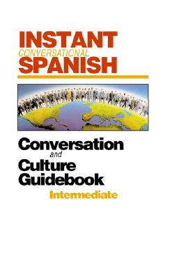 Instant Conversational Spanish: Intermediate [With Book]