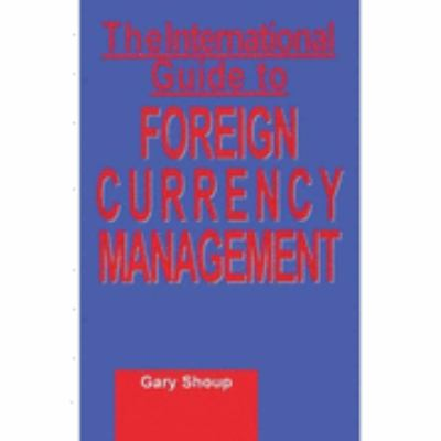 International Guide to Foreign Currency Management 9781888998009