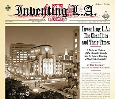 Inventing L.A.: The Chandlers and Their Times 9781883318925