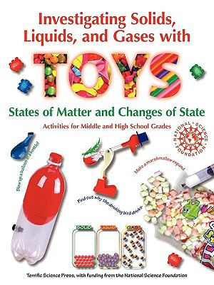 Investigating Solids, Liquids, and Gases with Toys: States of Matter and Changes of State 9781883822286