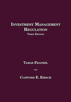 Investment Management Regulation, Third Edition 9781888215052